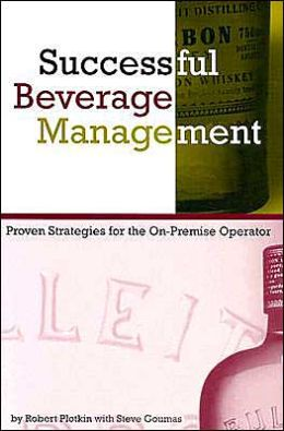 Successful Beverage Management: Proven Strategies for the On-Premise Operator