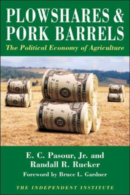 Plowshares & Pork Barrels: The Political Economy of Agriculture