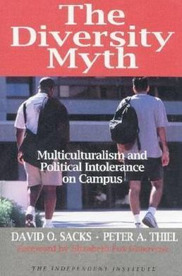 The Diversity Myth: Multiculturalism and the Political Intolerance on Campus