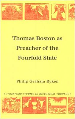 Thomas Boston as Preacher of the Fourfold State