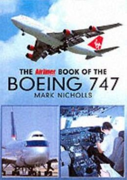 Airliner World Book of the Boeing 747
