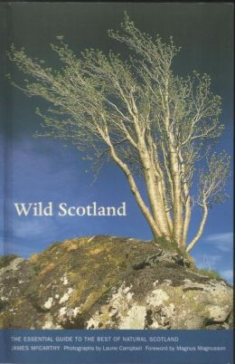 Wild Scotland: The Essential Guide to the Best of Natural Scotland