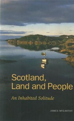 Scotland, Land and People: An Inhabited Solitude