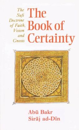 The Book of Certainty: The Sufi Doctrine of Faith