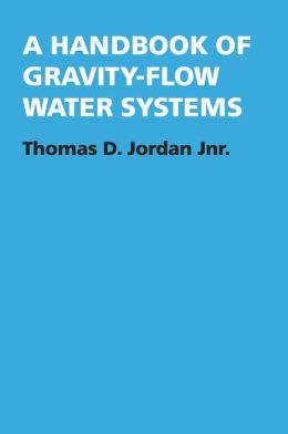 A Handbook of Gravity-Flow Water Systems: New edition