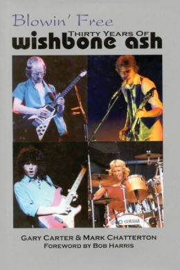Blowin' Free: Thirty Years Of Wishbone Ash