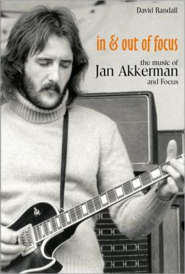 In and Out of Focus: The Music of Jan Akkerman