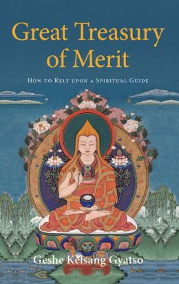 Great Treasury of Merit - How to Rely upon a Spiritual Guide
