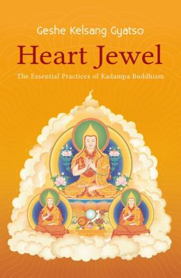Heart Jewel - The Essential Practices of Kadampa Buddhism