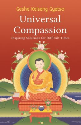 Universal Compassion - Inspiring Solutions for Difficult Times