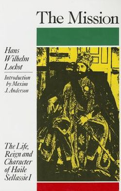 The Mission: The Life, Reign And Charatcer of Haile Sellassie I