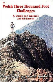 The Welsh Three Thousand Foot Challenges: A Guide for Walkers and Hill Runners