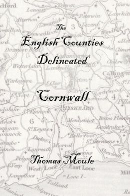 The English Counties Delineated: Cornwall