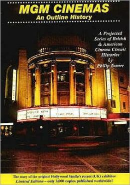 MGM Cinemas: An Outline History: A Projected Series of British and American Cinema Circuit Histories