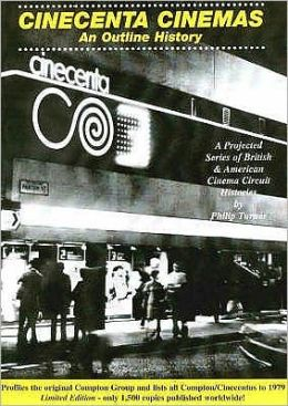 Cinecenta Cinemas: An Outline History: A Projected Series of British and American Cinema Circuit Histories
