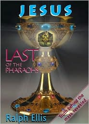 Jesus: Last of the Pharaohs