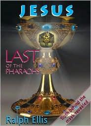 Jesus: Last of the Pharaohs
