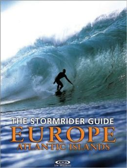 The Stormrider Guide - Europe: Atlantic Islands