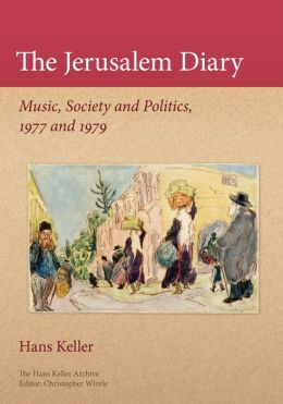 The Jerusalem Diary: Music, Society and Politics, 1977 and 1979