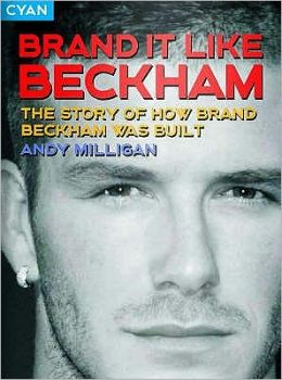 Brand It Like Beckham: The Story of How Brand Beckham Was Built
