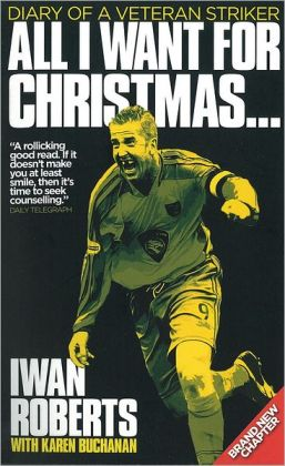 All I Want for Christmas...: Diary of a Veteran Striker