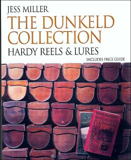 The Dunkeld Collection: Hardy Reels and Lures with Price Guides