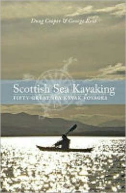 Scottish Sea Kayaking: Fifty Great Sea Kayak Voyages