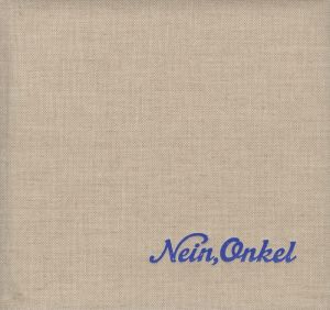 Ed Jones and Timothy Prus: Nein, Onkel: Snapshots From Another Front 1938-1945