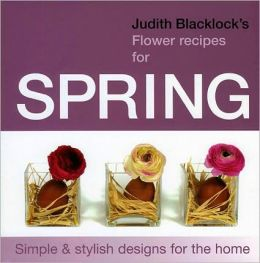 Judith Blacklock's Flower Recipes for Spring