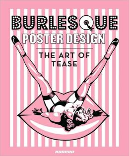 Burlesque Poster Design: The Art of Tease