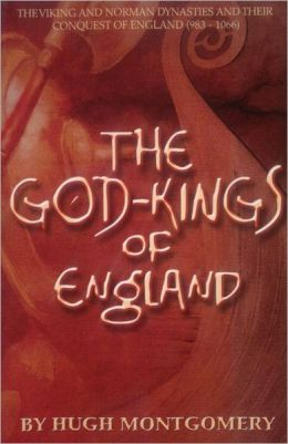 The God Kings of England: The Viking and Norman Dynasties and Their Conquest of England, (983-1066)
