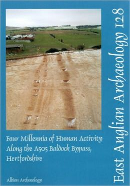Four Millenia of Human Activity Along the A505 Baldock Bypass, Hertfordshire