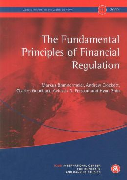 Geneva Reports on the World Economy 11: The Fundamental Principles of Financial Regulation