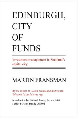 Edinburgh, City Of Funds. Investment Management In Scotland'S Capital City