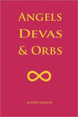 Angels, Devas and Orbs