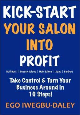 Kick-Start Your Salon Into Profit