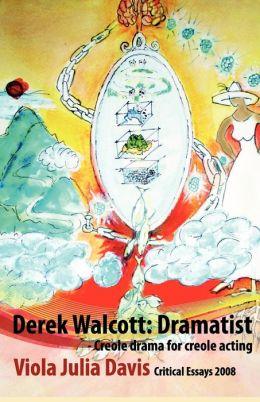 Derek Walcott: Dramatist