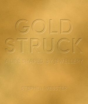 Gold Struck: A Life Shaped by Jewellery