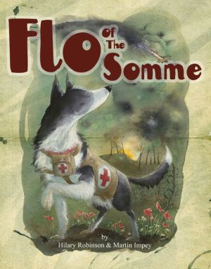 Flo of the Somme: The Mercy Dogs of World War 1