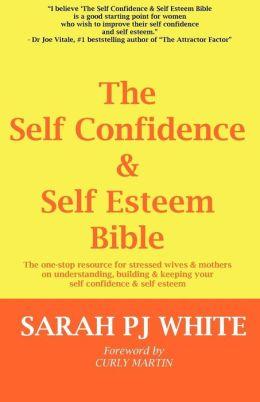 The Self Confidence & Self Esteem Bible