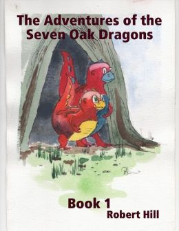 The Adventures of the Seven Oak Dragons - Book 1