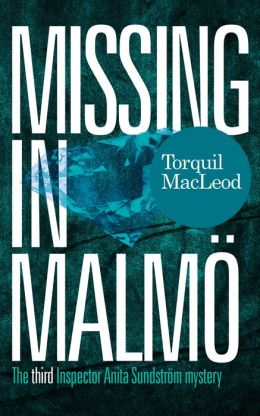 Missing in Malmö: The third Inspector Anita Sundström mystery