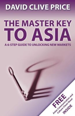 The Master Key to Asia: A 6-Step Guide to Unlocking New Markets