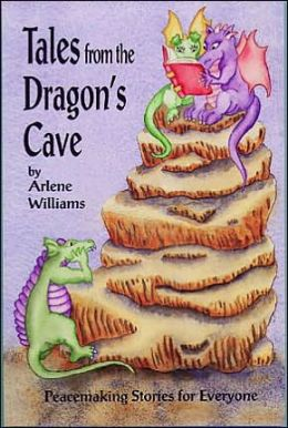 Tales from the Dragon's Cave: Peacemaking Stories for Everyone