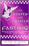 The Roots and Fruits of Fasting