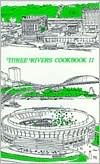Three Rivers Cookbook: The Good Taste of Pittsburgh V2