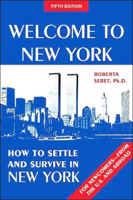 Welcome to New York: How to Settle and Survive in New York