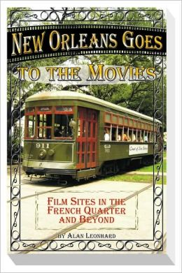 New Orleans Goes to the Movies: Film SItes in the French Quarter and Beyond