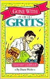 Gone with the Grits: Gourmet Cookbook