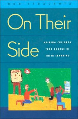 On Their Side: Helping Children Take Charge of Their Learning